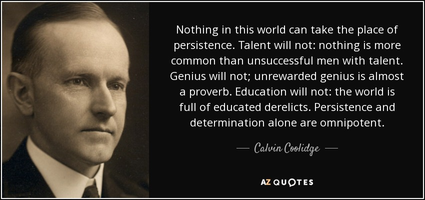 quote-nothing-in-this-world-can-take-the-place-of-persistence-talent-will-not-nothing-is-more-calvin-coolidge-6-34-55